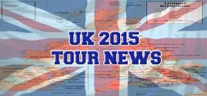 UK 2015 Tour News