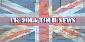 UK 2014 Tour News