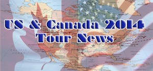 US & Canada 2014 Tour News