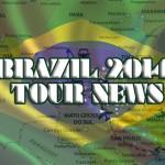 Brazil 2014 Tour News